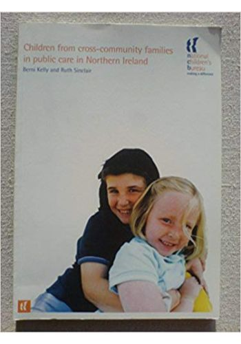 CHILDREN FROM CROSS COMMUNITY FAMILIES IN PUBLIC CARE IN NORTHERN IRELAND