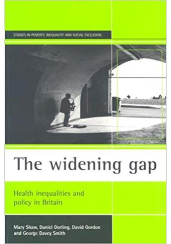 THE WIDENING GAP   Health Inequalities and Policy in Britain