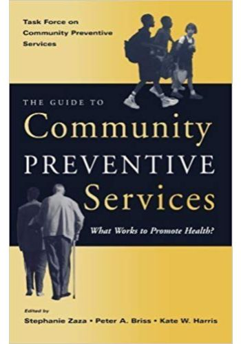 THE GUIDE TO COMMUNITY PREVENTIVE SERVICES What Works to Promote Health